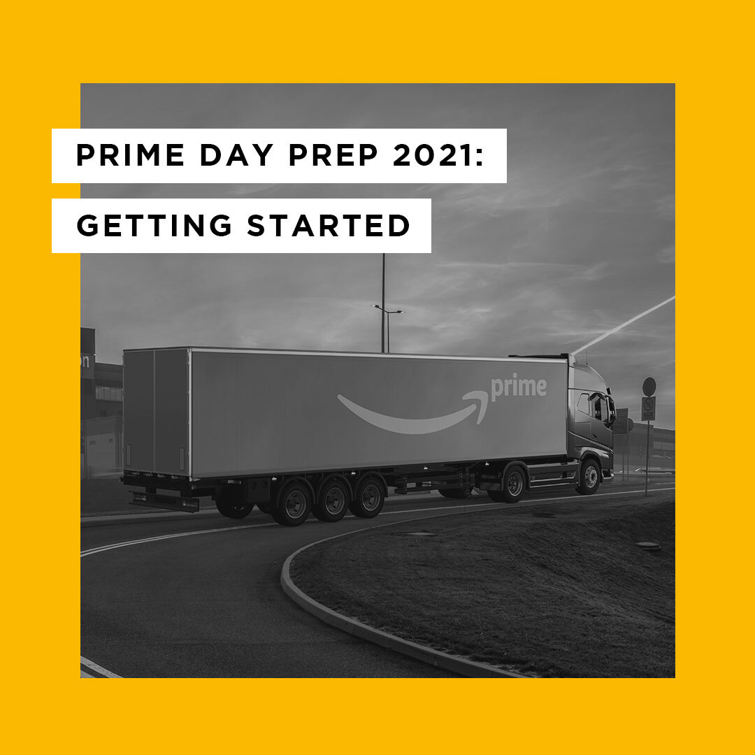Prime Day Prep 2021: Getting Started