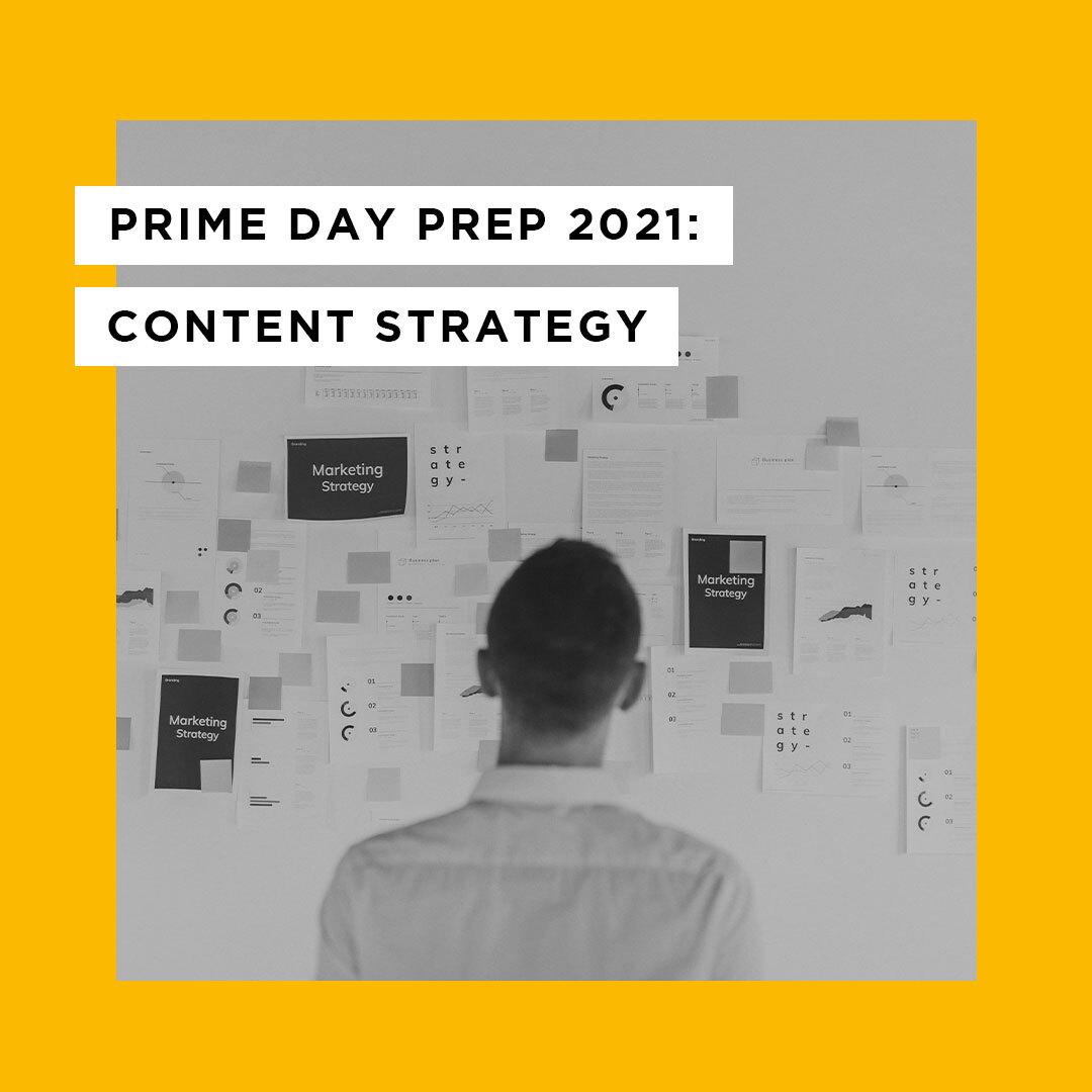 Prime Day Prep 2021: Content Strategy